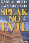 Speak No Evil - Gary Aldrich, Mark Davis