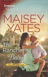 The Rancher's Baby - Maisey Yates