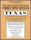 The Complete Preparation Guide Corrections Officer Texas (Learning Express Law Enforcement Series Texas) - LearningExpress