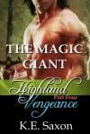 THE MAGIC GIANT (Highland Vengeance #4) - K.E. Saxon