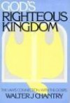 God's Righteous Kingdom: The Law's Connection with the Gospel - Walter J. Chantry