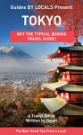 Tokyo: By Locals - A Tokyo Travel Guide Written By A Japanese: The Best Travel Tips About Where to Go and What to See in Tokyo, Japan (Tokyo, Tokyo Travel, ... Japan, Japan Travel, Japan Travel Guide) - By Locals, Tokyo, Japan, Travel