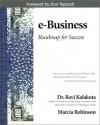 E-Business: Roadmap for Success - Ravi Kalakota, Marcia Robinson