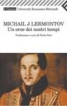 Un eroe dei nostri tempi - Mikhail Lermontov, Paolo Nori