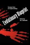 Evolutionary Blueprint: Strange Tales of Crytozoology - Naomi Clark