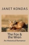 The Fox & the Wren - Janet Kondas