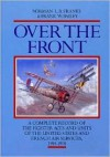 Over The Front: A Complete Record Of The Fighter Aces And Units Of The United States And French Air Services, 1914 1918 - Norman L.R. Franks, Frank W. Bailey