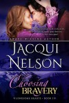 Choosing Bravery (Lonesome Hearts Book 3) - Jacqui Nelson