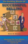 The Building Blocks of Successful Selling - Robert Solomon