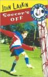 Soccer's Off - John Larkin