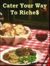 Cater Your Way To Riche$--2nd edition - Joan Bramsch
