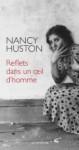 Reflets dans un oeil d'homme - Nancy Huston