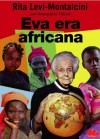 Eva era africana (Universale Gallucci) (Italian Edition) - Rita Levi-Montalcini, Giuliano Ferri