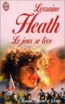 Le jour se lève - Lorraine Heath, Marie-Claude Elsen