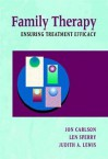 Family Therapy: Ensuring Treatment Efficacy - Jon Carlson, Judith A. Lewis, Len Sperry