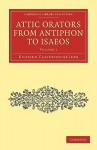 The Attic Orators from Antiphon to Isaeus (Collected Works, vols 6-7) - Richard Claverhouse Jebb