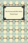 The Overcoat And Other Stories - Nikolai Gogol