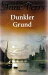 Dunkler Grund - Anne Perry