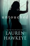 Untouched (Contemporary Romance) (Florence, Arizona Book 1) - Lauren Hawkeye