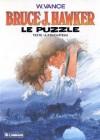 Le puzzle (Bruce J. Hawker, tome 4) - William Vance, André-Paul Duchâteau