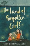 The Land of Forgotten Girls - Erin Entrada Kelly