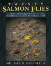 Twenty Salmon Flies: Tying Techniques for Mastering the Classic Patterns from the Simplest to the Most Complex [With DVD] - Michael Radencich