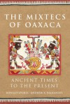 The Mixtecs of Oaxaca: Ancient Times to the Present - Ronald Spores