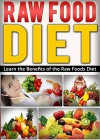 DIET: NUTRITION: Learn the Benefits of the Raw Food Diet (Cookbooks Fitness Vegetables) (Vegetarian Gluten Free Healthy) - Kim Anthony