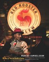 The Red Rooster Cookbook: The Story of Food and Hustle in Harlem - Marcus Samuelsson