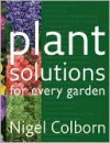 Plant Solutions - Nigel Colburn, Timber Press