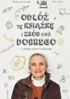 Odłóż tę książkę i zrób coś dobrego - Blazej Strzelczyk, Piotr Zylka Malgorzata Chmielewska