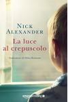 La luce al crepuscolo - Nick Alexander, Silvia Romano