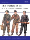The Waffen-SS (4): 24. to 38. Divisions, & Volunteer Legions - Gordon Williamson, Stephen Andrew