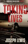 Taking Lives - Joseph Lewis, True Visions Publications