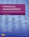 Financial Management for Nurse Managers and Executives - Steven A Finkler, Cheryl Jones, Christine T Kovner
