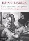 C'era una volta una guerra : Cronache della seconda guerra mondiale - John Steinbeck, Sergio Claudio Perroni