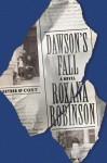 Dawson's Fall - Roxana Robinson