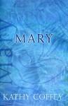 Mary (Catholic Spirituality for Adults) - Kathy Coffey