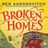Broken Homes: A Rivers of London Novel - Ben Aaronovitch, Kobna Holdbrook-Smith