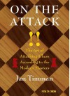 On the Attack: The Art of Attacking Chess According to the Modern Masters - Jan Timman, Piet Verhagen