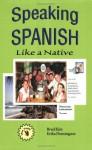 Speaking Spanish Like a Native - Brad Kim