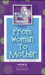 Birth Stories On Demand Presents: From Woman To Mother Stories Of Labor And Childbirth - Kelli Stapleton, Toni Rakestraw