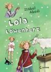 Lola Löwenherz - Isabel Abedi, Dagmar Henze