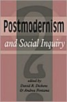 Postmodernism and Social Inquiry - David Dickens, Andrea Fontana