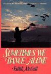 Sometimes We Dance Alone: Your Next Years Can Be Your Best Years - Edith S. McCall