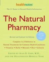 The Natural Pharmacy Revised and Updated 3rd Edition: Complete A-Z Reference to Natural Treatments for Common Health Conditions - Alan R. Gaby, Healthnotes Inc.