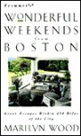 Frommer's Wonderful Weekends from Boston - Marilyn Wood