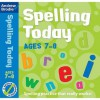 Spelling Today: For Ages 7 8 - Andrew Brodie