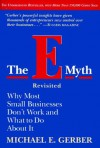 The E Myth Revisited Why Most Small Businesses Don't Work and What to Do - Michael E. Gerber
