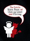 Is It Hot in Here or Is It Just You: The Little Black Book of Chat-Up Lines and Flirting - Jake Harris